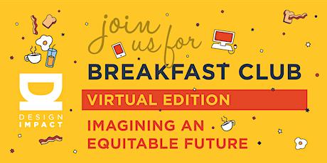 Virtual Breakfast Club: Imagining An Equitable Future tickets