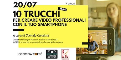 10 Trucchi per creare video professionali con lo smartphone biglietti