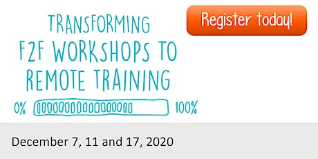 Transforming Face to Face Workshops to Remote Training - Dec,7, 2020 tickets