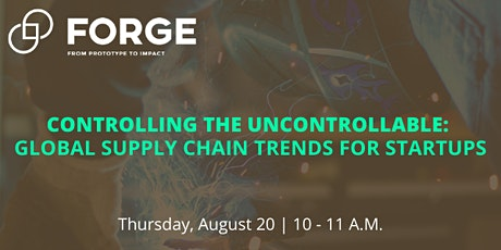 Controlling the Uncontrollable: Global Supply Chain Trends for Startups tickets