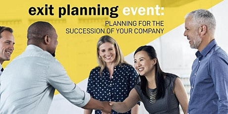 Exit Planning Event: Planning for the Succession of Your Company tickets