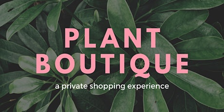 PLANT BOUTIQUE @ LIFE WELLNESS CENTER tickets
