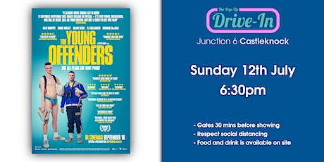 Junction 6 - The Young Offenders Drive-in Movie tickets