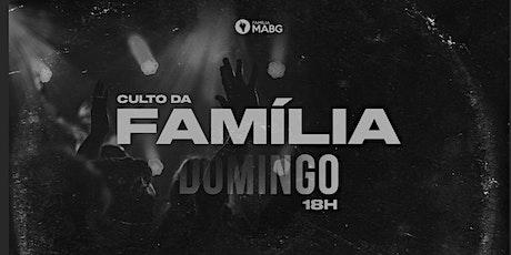 CULTO DA FAMÍLIA // 12/07 ingressos