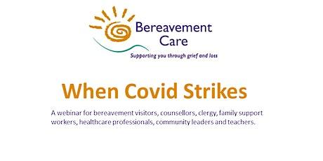 When Covid Strikes - Bereavement Care Webinar tickets