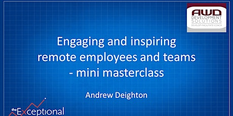 Engaging and inspiring remote employees and teams - mini masterclass tickets