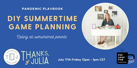 Pandemic Playbook: DIY Summertime Game Planning tickets