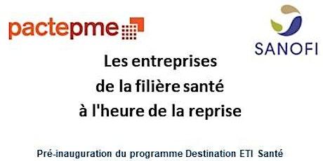 Séance de pré-inauguration du programme Destination ETI Santé billets