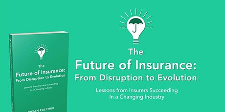 THE FUTURE OF INSURANCE Virtual Book Launch and Learn with Bryan Falchuk tickets