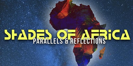 Shades of Africa: Parallels & Reflections tickets