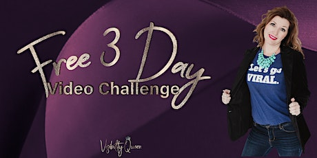 Free 3 Day Video Challenge - Start Crushing Video for your Business tickets