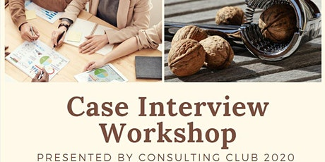 Consulting Club 2020 - Case Interview Workshop tickets