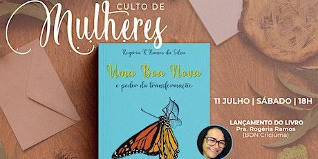 CULTO DE MULHERES - 18H - 11.07 ingressos