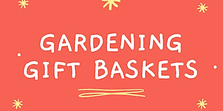*KIDS* Gift Basket Making tickets