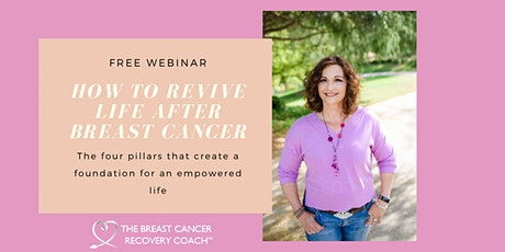 Webinar- How to Revive Your Life After Breast Cancer tickets