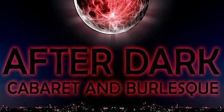 The After Dark Cabaret & Burlesque - 15 August Show tickets