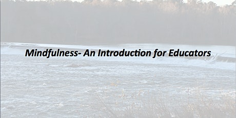 Mindfulness- An Introduction for Educators- Group A tickets