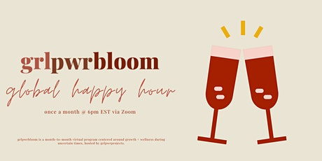 grlpwrbloom: Global Happy Hour tickets