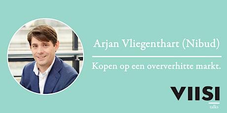Viisi Talks | Arjan Vliegenthart | Kopen op een oververhitte markt. tickets