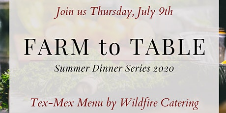 Farm to Table Summer Dinner Series Event 2 tickets