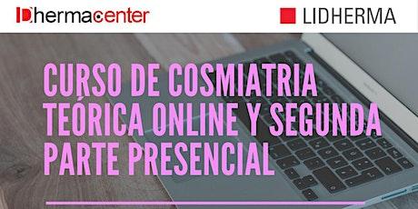 Curso de Cosmiatría Teórico Online  y prácticas presencial. dos veces x sem entradas
