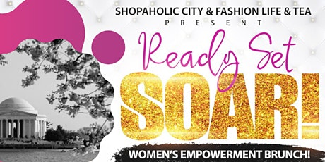 "Ready Set SOAR! Women's Empowerment Brunch ""DMV"" tickets"