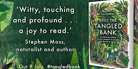 Why we love nature. Into The Tangled Bank - Book Talk with Lev Parikian. tickets