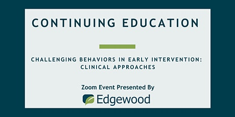 Challenging Behaviors in Early Intervention: Clinical Approaches tickets