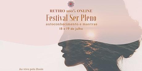 Retiro Online - Autoconhecimento e Mantras - Festival Ser Pleno bilhetes