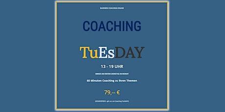 Coaching TuEsDAY - Business Coaching online Tickets
