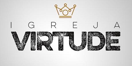 Culto Presencial - Igreja Virtude ingressos