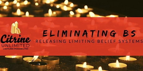 Eliminating BS: Releasing Limiting Belief Systems tickets