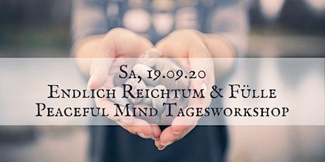 Endlich Reichtum & Fülle! | Peaceful Mind Tagesworkshop in München Tickets