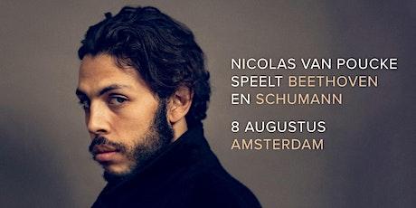 Nicolas van Poucke speelt Beethoven & Schumann in Amsterdam tickets