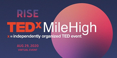 TEDxMileHigh: RISE - A Free Virtual Event tickets