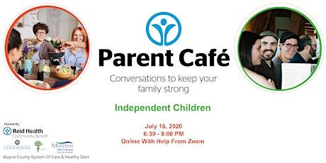Parent Cafe - Independent Children tickets
