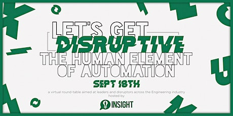 Let's Get Disruptive: The Human Element of Automation tickets
