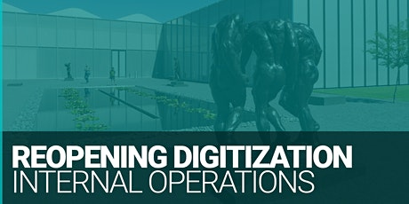 Reopening Digitization Phase One: Internal Operations, A Panel Discussion tickets