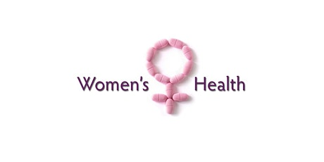 WOMEN'S REPRODUCTIVE HEALTH SEMINAR - Virtual tickets