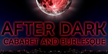 The After Dark & Burlesque - 26 September Show tickets