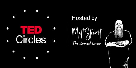 TED Circles - Hosted by Matt Stewart July 22nd tickets