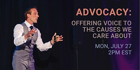Advocacy - Offering Voice to the Causes We Care About tickets