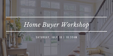 First Time Home Buyer Workshop - Free Event tickets