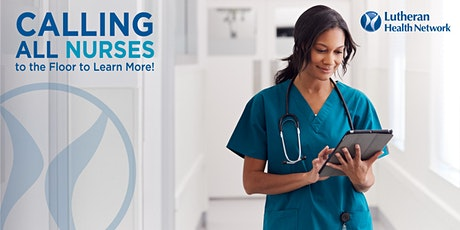 Lutheran Health Network - Calling All Nurses To The Floor To Learn More! tickets