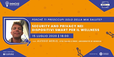 Security and Privacy nei dispositivi smart per il wellness biglietti