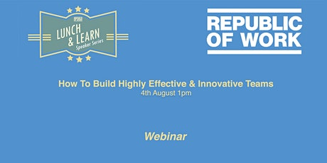 How To Build Highly Effective  & Innovative Teams tickets