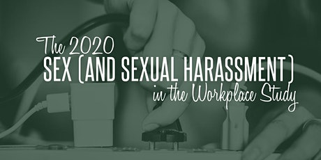 The 2020 Sex (and Sexual Harassment) in the Workplace Study Findings tickets
