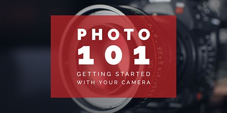Photography 101 - Getting Started With Your Camera tickets