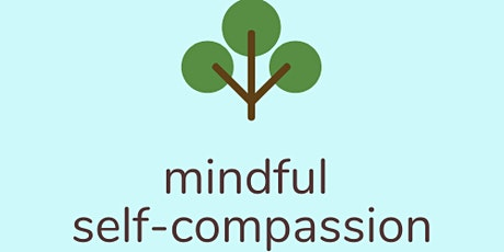 Mindful Self-Compassion on Sunday afternoons tickets