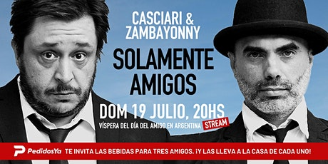 «SOLAMENTE AMIGOS» — Casciari & Zambayonny (DOM 19 JUL) entradas